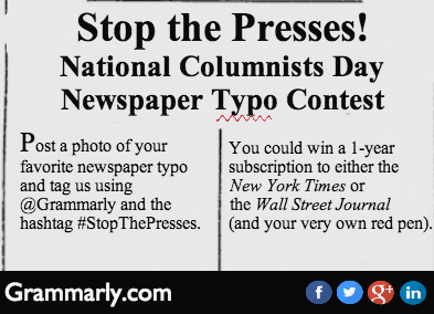 stop the presses, National Columnists Day, newspaper, typos, contest, Grammarly