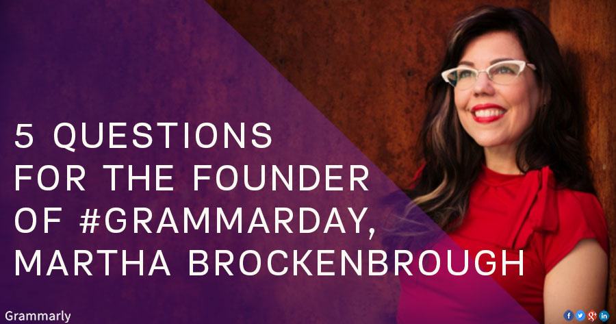 5 Questions for the Founder of Grammar Day, Martha Brockenbough
