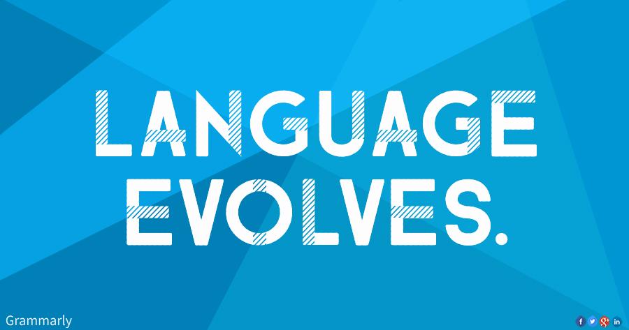 Language evolves.