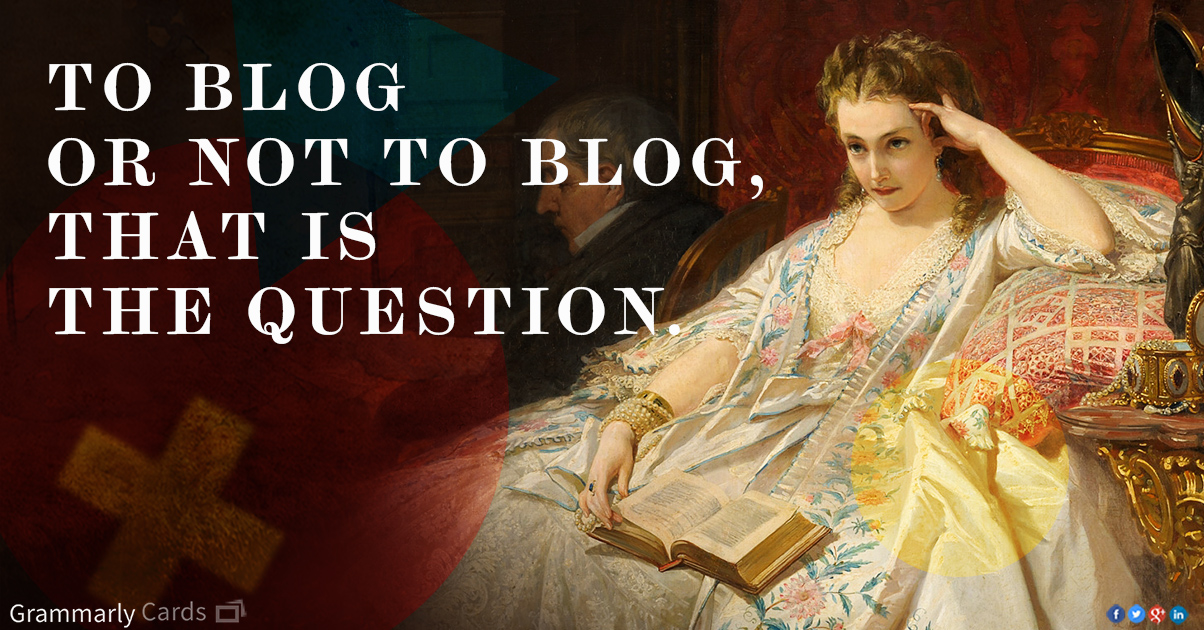 To blog or not to blog, that is the question, card