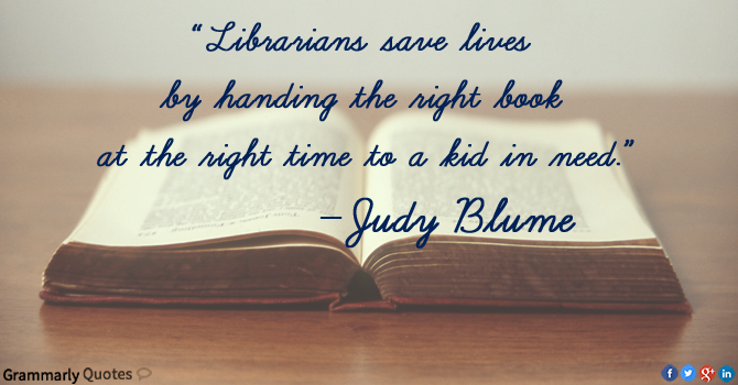 Librarians save lives Judy Blume quotation
