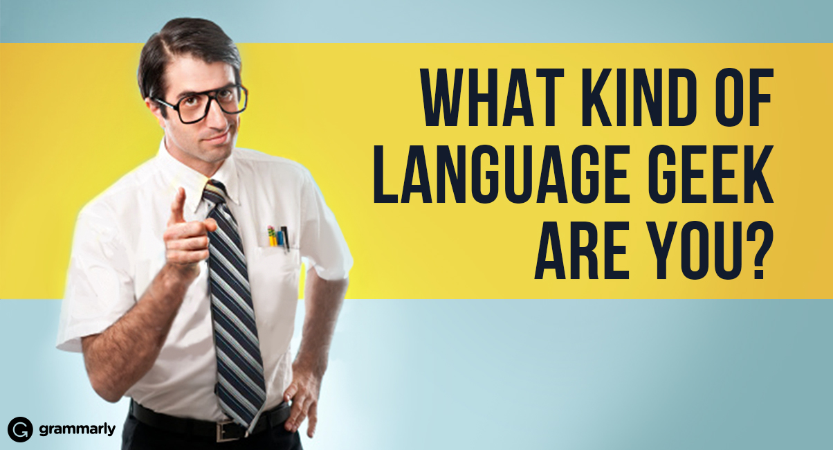 What kind of language geek are you?