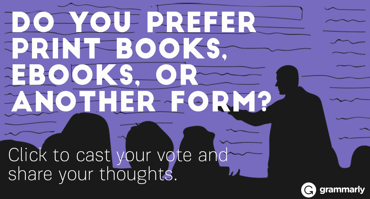 Do you prefer print books, eBooks, or another form?