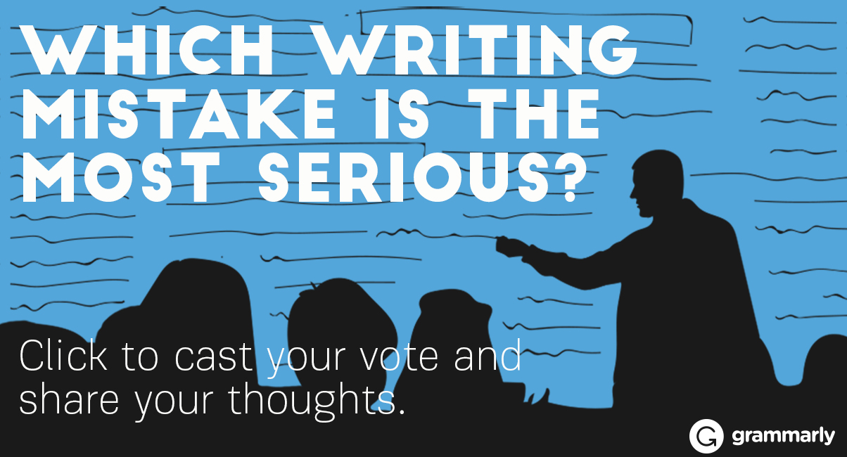 Poll: Which writing mistake is the most serious?
