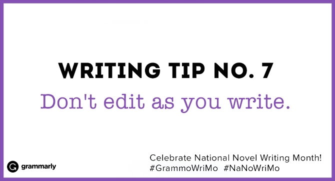 Don't edit as you write.