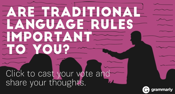 Are traditional language rules important to you?
