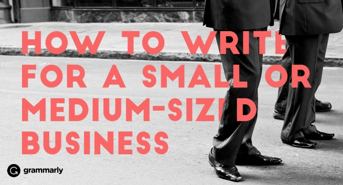 How to Write for a Small or Medium-sized Business