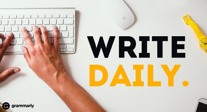 Write daily.
