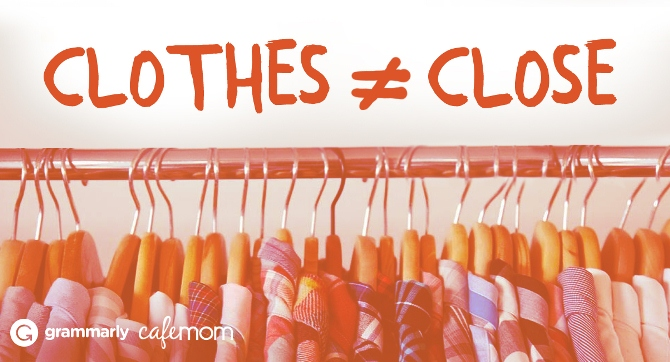 Clothes ≠ close