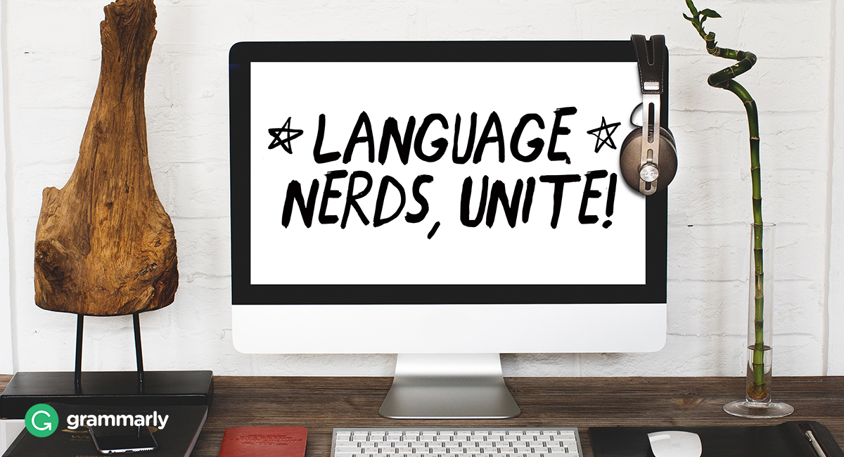 Language nerds, unite!