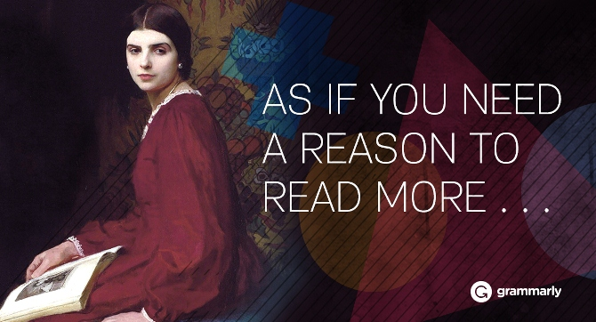 As if you need a reason to read more . . .