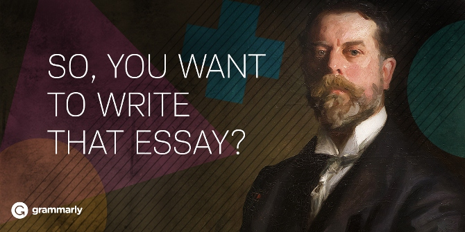 So, you want to write that essay?
